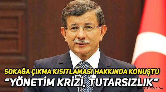Gelecek Partisi Lideri Davutoğlu'ndan kısıtlamanın kaldırılması hakkında eleştiri geldi