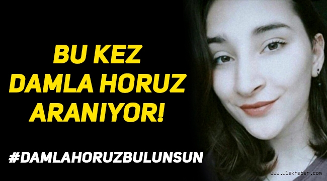 Pınar Gültekin'in ardından bu kez Damla Horuz kayboldu! Damla Horuz kimdir, nerede kayboldu, kaç yaşında, nereli?