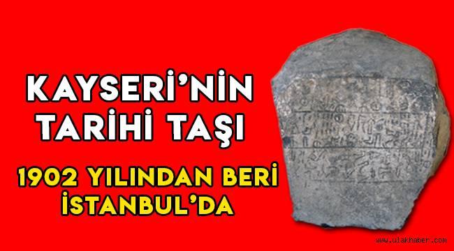 Üzerinde Erciyes'in 2. ismi yer alan tarihi taş, İstanbul'da sergileniyor