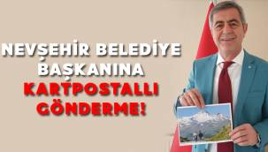 İyi Partili Kazım Yücel'den Nevşehir Belediye Başkanı'na kartpostallı gönderme!