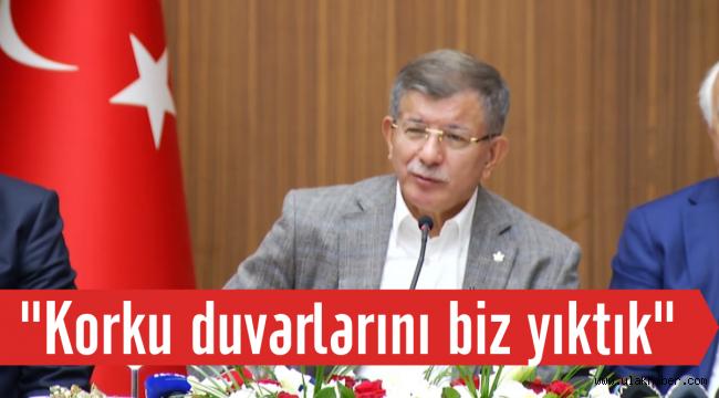Ahmet Davutoğlu: Birinin korku duvarlarını yıkması gerekiyordu, biz yıktık!