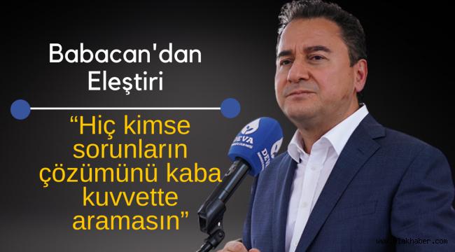 Ali Babacan'dan iktidara 'siyasette kaba kuvvet' eleştirisi