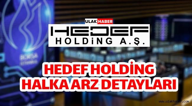 Hedef Holding halka arz ne zaman, eşit mi oransal mı? HEDEF hangi bankalarda var?