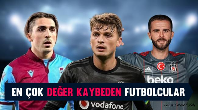 Süper Lig'de en çok değer kaybeden futbolcular belli oldu
